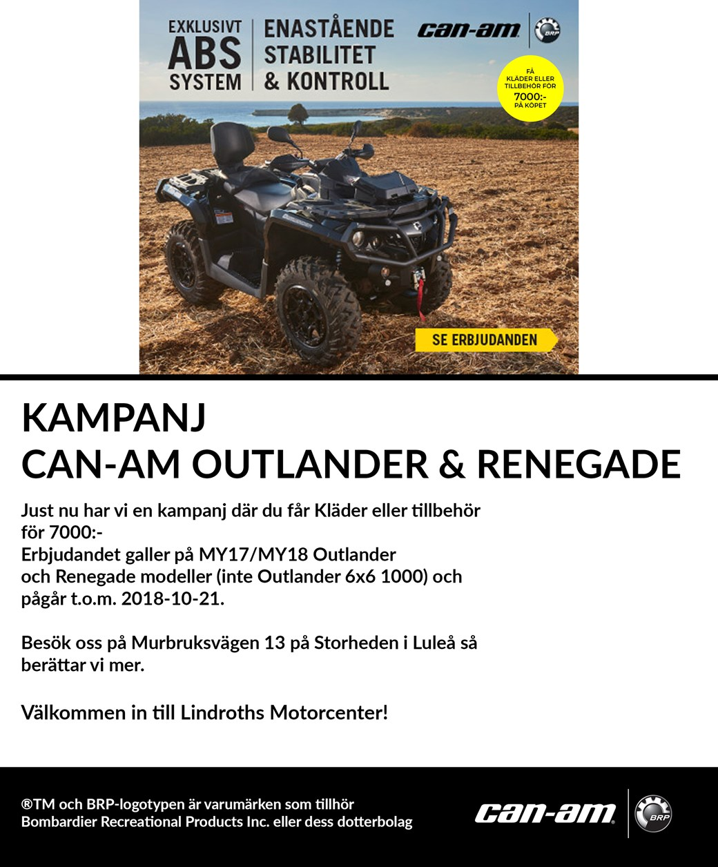 Can-Am Enastående Stabilitet & Kontroll